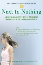 Next to Nothing by Carrie Arnold with B. Timothy Walsh (2007 Paperback) 410