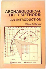 """""""ARCHAEOLOGICAL FIELD METHODS: AN INTRODUCTION"""" William S. Dancey, VG+"""