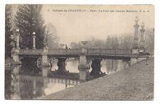 chateau de chantilly  ,parc , le pont des grands hommes