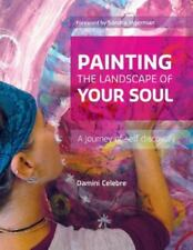 Painting the Landscape of Your Soul: A Journey of Self Discovery (Paperback or S