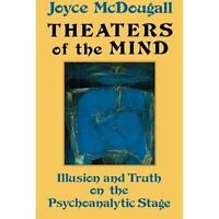 Theaters Of The Mind: Illusion And Truth On The Psychoanalytic Stage-ExLibrary