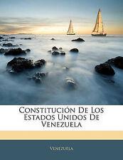 NEW Constitución De Los Estados Unidos De Venezuela (Spanish Edition)