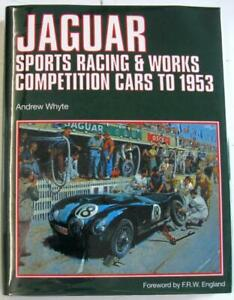 JAGUAR SPORTS RACING & WORKS COMPETITION CARS to 1953 Andrew Whyte Book