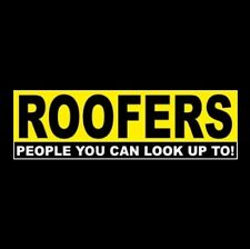 """""""ROOFERS: PEOPLE YOU CAN LOOK UP TO!"""" decal STICKER roofing business contractor"""