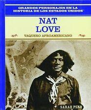 Nat Love: Vaquero Afroamericano/African American Cowboy (Grandes Personajes En