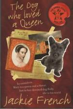 THE DOG WHO LOVED A QUEEN - JACKIE FRENCH - EXCELLENT PAPERBACK FAST FREE POST