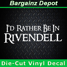 I'D RATHER BE IN RIVENDELL...Awesome Car Laptop Vinyl Decal Lord Of The Rings