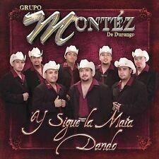 Y Sigue la Mata Dando by Grupo Montéz de Durango (CD, Feb-2005, Disa)