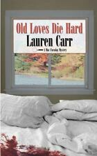 Old Loves Die Hard: A Mac Faraday Mystery Carr, Lauren Paperback Used - Like Ne