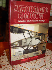 A World to Conquer: The epic story of the first round-the-world flight McKay '81