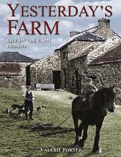 Yesterday's Farm: Life on the Farm 1830-1960, Valerie Porter, New Book