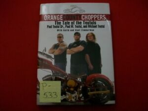 ORANGE COUNTY CHOPPERS-THE TALE OF THE TEUTELS-CUSTOM MOTORCYCLES-1st EDITION