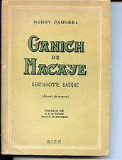 GANICH DE MACAYE - Gentilhomme Basque - Roman de moeurs - Henry Panneel 1946