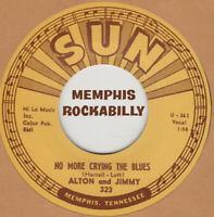 ROCKABILLY REPRO: SUN 323 – ALTON &  JIMMY- NO MORE CRYING THE BLUES/ HAVE FAITH
