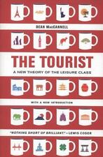 The Tourist : A New Theory of the Leisure Class by Dean MacCannell (2013,...