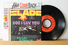 "7"" - Hit Come Back - SLADE - Coz I Love You - My Life Is Natural"