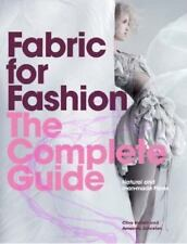 Fabric for Fashion - The Complete Guide : Natural and Man-Made Fibres by...
