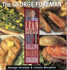 George Foreman's Lean Mean Fat Reducing Grilling Machine Cookbook by Connie Mery
