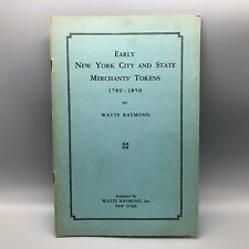 Early New York City And State Merchants' Tokens 1789-1850 Book Wayte Raymond