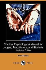 Criminal Psychology: A Manual for Judges, Practitioners, and Students (Illustrat