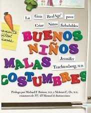 Buenos Niños, Malas Costumbres : La Guia RealAge para Criar Niños Saludables...