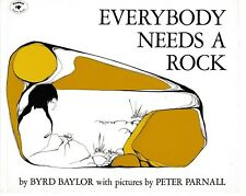 Everybody Needs a Rock  - PB 1985 - Byrd Baylor / Illustrated by Peter Parnell
