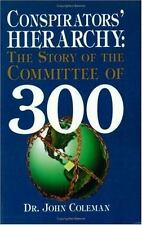 Conspirator's Hierarchy : The Committee of 300: By John Coleman