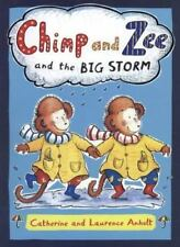 Chimp and Zee and the Big Storm by Catherine Anholt,... WOULD MAKE A GREAT GIFT.