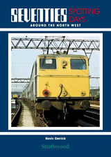 70s SPOTTING DAYS Around the North West NEW RAILWAY BOOK