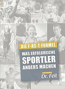 Die F-AS-T Formel  Was erfolgreiche Sportler anders mach... | Buch | Zustand gut