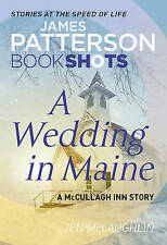 A Wedding in Maine: BookShots by James Patterson, Jen McLaughlin (Paperback, 2017)