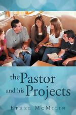 The Pastor and His Projects by Ethel McMilin (2012, Paperback)