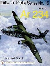 Arado Ar 234: The Luftwaffe Profile Series No.15