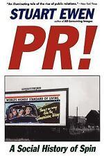 Pr! : A Social History of Spin by Stuart Ewen (1998, Paperback)