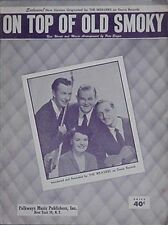 1951 THE WEAVERS SHEET MUSIC (ON TOP OF OLD SMOKY- PETE SEEGER, RONNIE GILBERT +