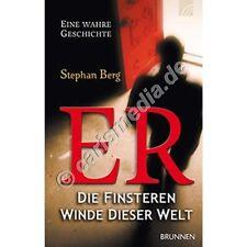 ER - Die Finsteren Winde dieser Welt - Eine wahre Geschichte - Stephan Berg *ME*