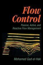 Flow Control: Passive, Active, and Reactive Flow Management: By M. Gad-El-Hak...
