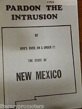 PARDON THE INTRUSION or UFO's OVER ON & UNDER STATE OF NEW MEXICO THOMAS R ADAMS
