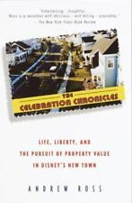 The Celebration Chronicles: Life, Liberty, and the Pursuit of Property Value in
