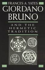 Giordano Bruno and the Hermetic Tradition: By Yates, Frances A.