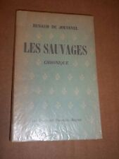 JOUVENEL (Renaud de) Les sauvages. Chronique (1952)
