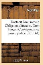 Acte Public Pour le Doctorat Droit Romain : Des Obligations Litterales Droit...