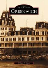 Images of America: Greenwich by William J. Clark (2002, Paperback)