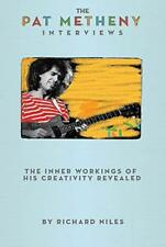 The Pat Metheny Interviews by  Niles, Richard