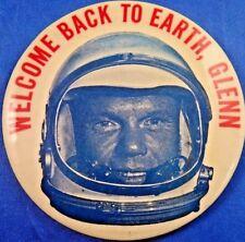 "1962 Welcome Back To Earth John Glenn Astronaut NASA Space 3.5"" Pinback Button"