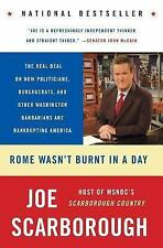 Rome Wasn't Burnt in a Day: The Real Deal on How Politicians, Bureaucrats, and O