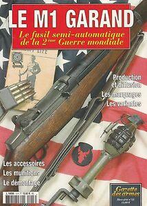 LE M1 GARAND, LE FUSIL SEMI-AUTOMATIQUE DE LA 2ÈME GM/GAZETTE DES ARMES HS N°13