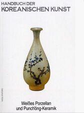 Fachbuch Handbuch der Koreanischen Keramik Kunst. Band 2 Weißes Porzellan NEU