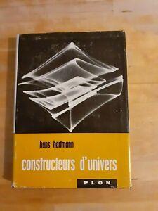 Hans Hartmann - Constructeurs d'Univers - Plon (1957)
