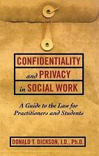 Confidentiality and Privacy in Social Work : A Guide to the Law for...